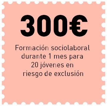 Con 300€ damos formacion sociolaboral a 20 jóvenes en riesgo de exclusión